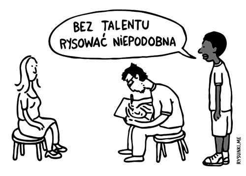 Bez talentu rysować niepodobna
