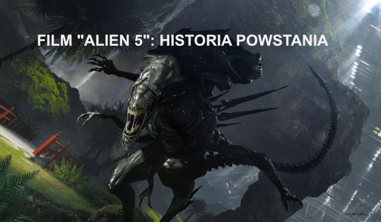 Film Alien 5 - historia powstania