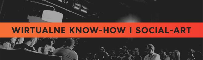 Wirtualne know-how i social-art